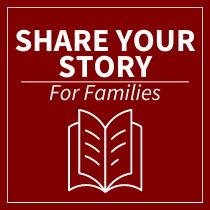 Families: Share your Story